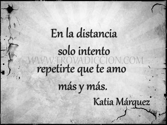 en la distancia solo intento  repetirte que te amo más y más.