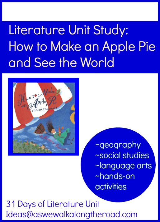 Literature unit study for How to Make an Apple Pie and See the World- geography, social studies and language arts activities