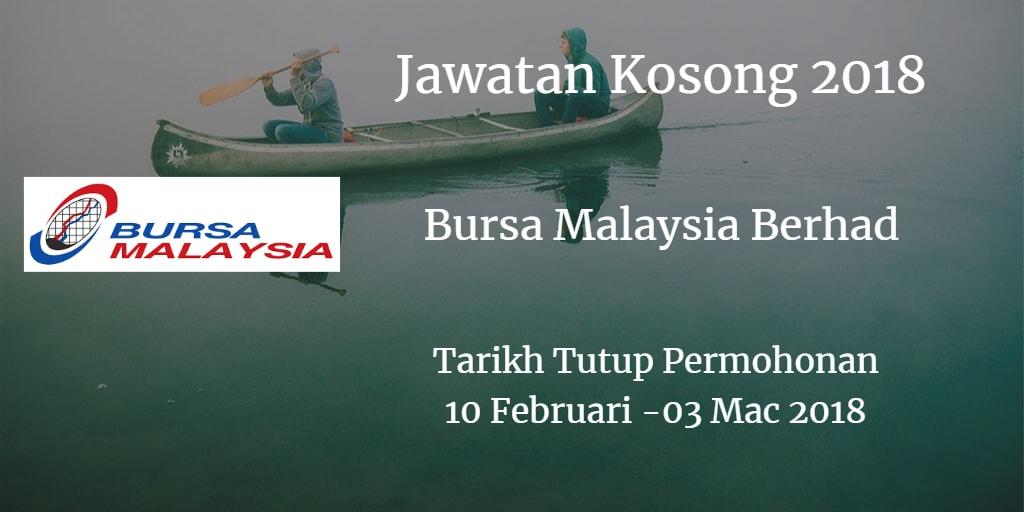 Jawatan Kosong  Bursa Malaysia Berhad 10 Februari - 03 Mac 2018