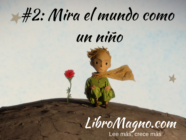 Lección #2: Mira el mundo como un niño