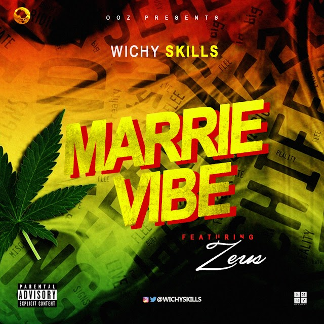 WICHY SKILLS- MARRIE VIBE ft ZEUS