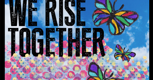 WE RISE TOGETHER. Conventional/Digital Collage. Shelby Pizzarro
