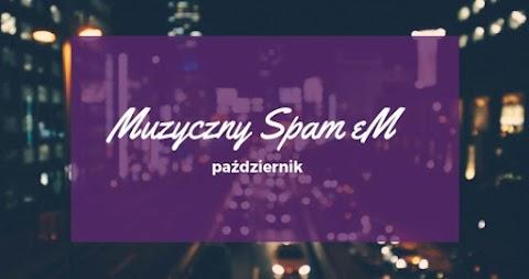 Muzyczny Spam eM #9: październik