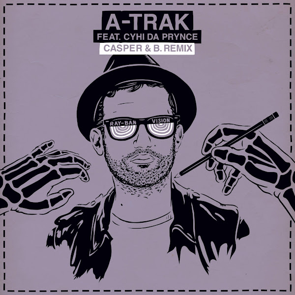 A-Trak - Ray Ban Vision (Casper & B. Remix) [feat. Cyhi Da Prynce] - Single Cover