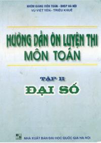 Hướng Dẫn Ôn Luyện Thi Môn Toán Tập 2: Đại Số - Vũ Việt Yên