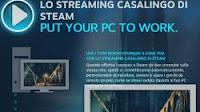 Videogiochi in streaming con Steam, su altri PC, smartphone e tablet