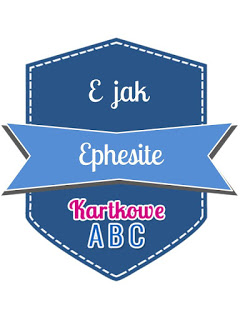 https://kartkoweabc.blogspot.com/2017/02/e-jak-ephesite.html