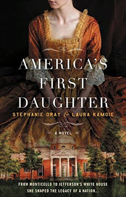 ARC Review: America's First Daughter by Stephanie Dray & Laura Kamoie