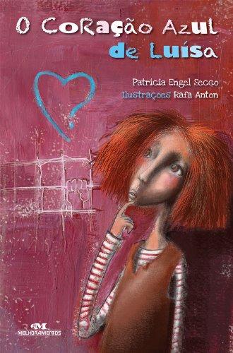 O Coração Azul de Luísa - Patrícia Engel Secco