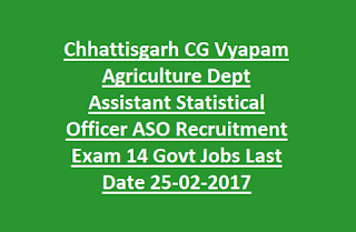 Chhattisgarh CG Vyapam Agriculture Dept Assistant Statistical Officer ASO Recruitment Exam 14 Govt Jobs Last Date 25-02-2017