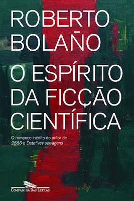 Roberto Bolaño - O espírito da ficção científica