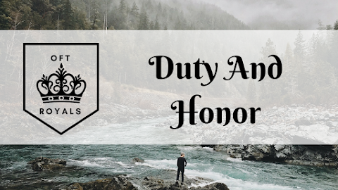 Duty and Honor- Royals Lesson!