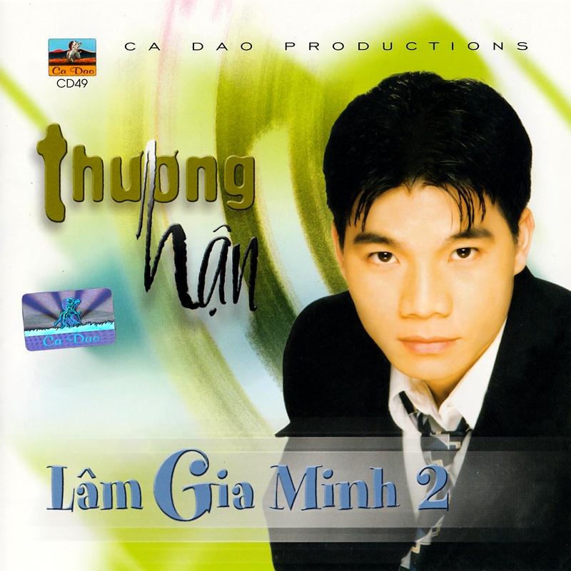 Ca Dao CD049 - Lâm Gia Minh - Thương Hận (NRG)