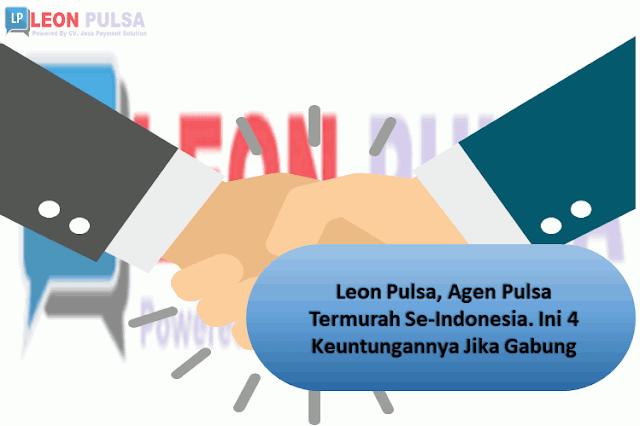 Leon Pulsa, Agen Pulsa Termurah Se-Indonesia. Ini 4 Keuntungannya Jika Gabung