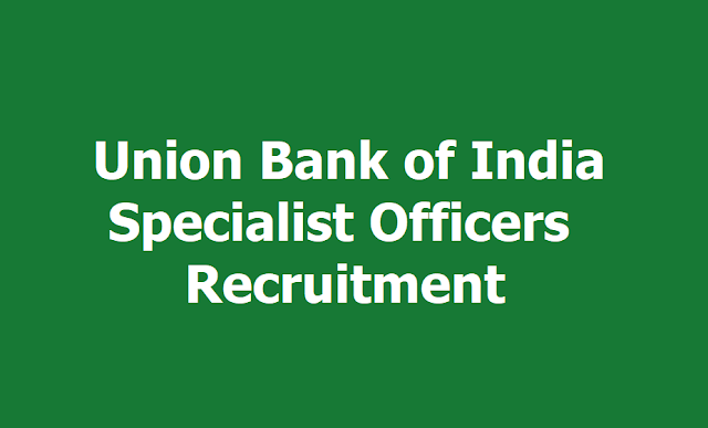 Union Bank of India Specialist Officers Recruitment 2019, Apply online