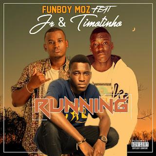 Funboy Moz Feat. JR & Timotinho - Running