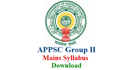 AP Public Service Commission Group II Services Recruitment Mains Syllabus Details Download Andhra Pradesh Public Service Commission Group 2 Exam Syllabus Download APPSC Group II Posts Recruitment Main Exam Paper I Paper II Paper III  Syllabus appsc-group-ii-recruitment-main-exam-syllabus-Download