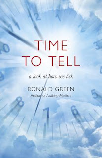 Time to Tell: A Look at How We Tick. Ronald Green