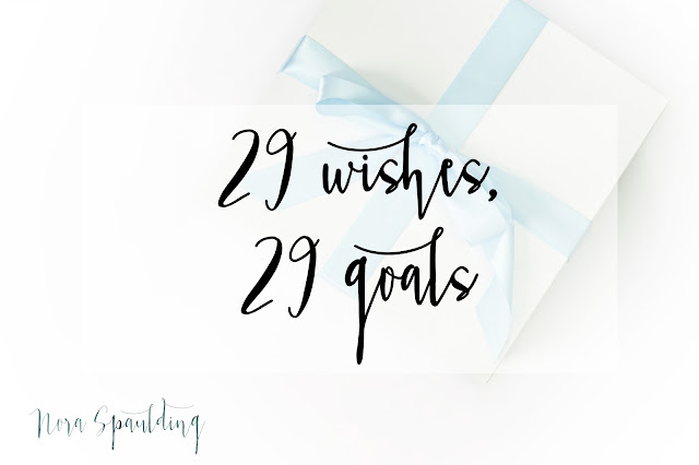 29 wishes, 29 goals