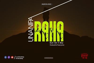 Download Audio | Bush Boi Ft. Bray - Unanipa Raha