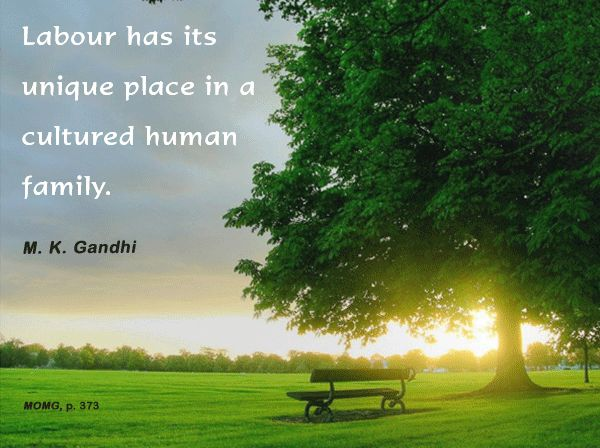 Mahatma Gandhi Forum: Thought For The Day ( LABOUR