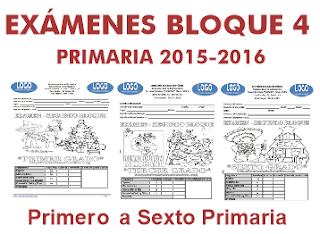 Exámenes Bloque 4 Primero a Sexto Primaria 2015-2016