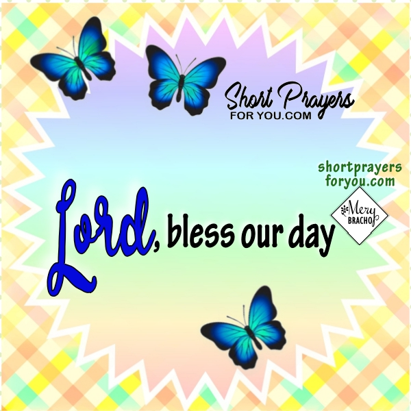 Morning short prayer, christian morning prayer before going to work, christian image and nice happy day prayer by Mery Bracho.