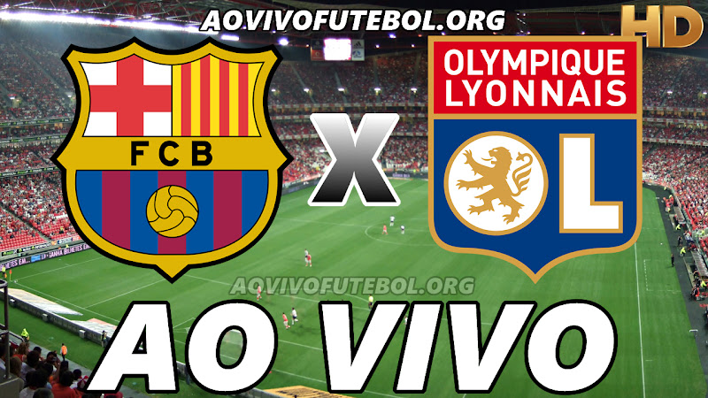 Barcelona x Lyon Ao Vivo na TV HD