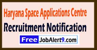 HARSAC  Haryana Space Applications Centre Recruitment Notification 2017 Last Date 25-07-2017