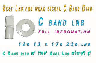 Best Lnb for weak signal C Band Dish c band lnb full infromation