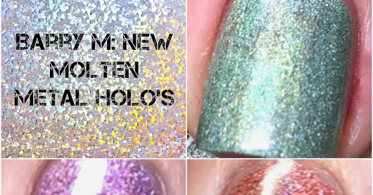 Barry M: New Molten Metal Holo's
