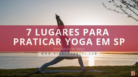 7 lugares para praticar Yoga de GRAÇA em SP
