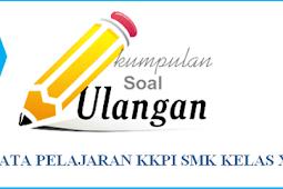 Soal UAS KKPI Kelas XI SMK Semester 2 dan Kunci Jawaban 2018
