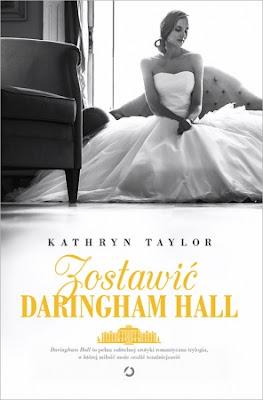 """""""Zostawić Daringham Hall"""" – Kathryn Taylor"""