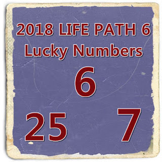 2018 LIFE PATH 6 Lucky Numbers and Days LOVE an MONEY