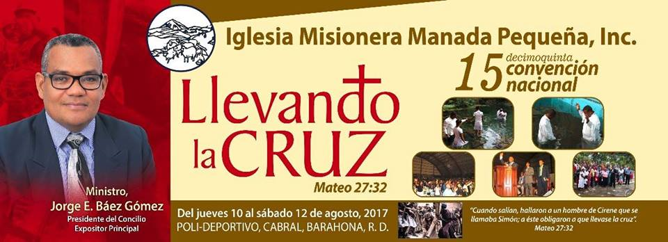 Se inicia hoy la convención nacional de la iglesia manada pequeña en el municipio de Cabral