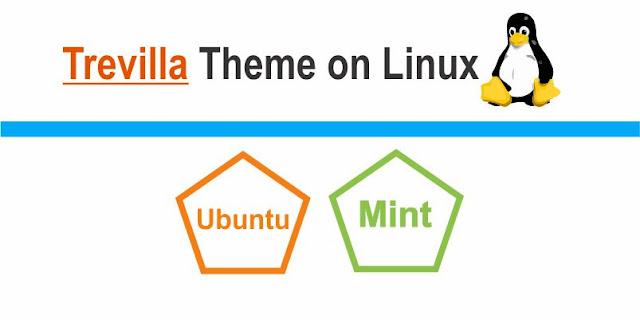 Trevilla Theme on Mint and Ubuntu