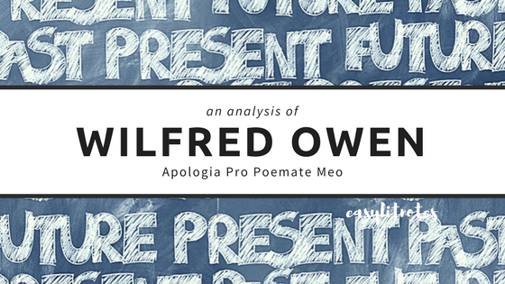 analysis of wilfred owen's apologia pro poemate meo