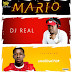 Music: DJ Real Ft. Small Doctor – Mario