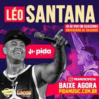 LÉO SANTANA - CD AO VIVO EM CAJAZEIRAS - ANIVERSÁRIO DE SALVADOR 2019