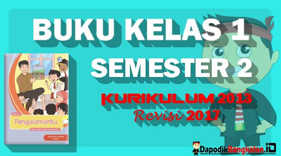 Buku Guru Dan Buku Siswa Kelas 1 Semester 2 Kurikulum 2013 Revisi 2017 Dapodik Bangkalan