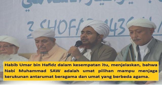 Habib Umar Bin Hafidz: Pesan Nabi Jaga Kerukunan Umat Beragama dan Beda Agama