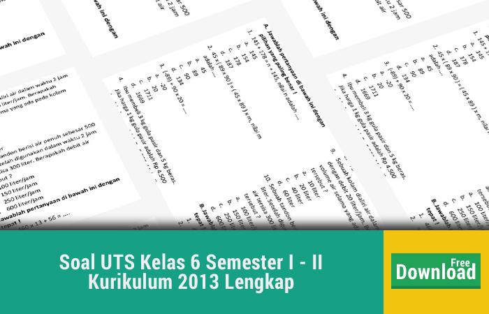 Soal UTS Kelas 6 Semester I - II Kurikulum 2013 Lengkap