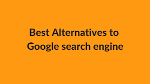 Best 5 Alternatives to Google based on Privacy