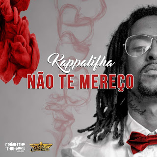 Download Mp3 : Kappalifha - Não Te Mereço (Kizomba) [2019]