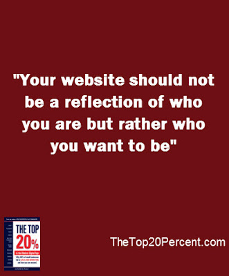 Your website should NOT be a reflection of who you are but rather who you want to be