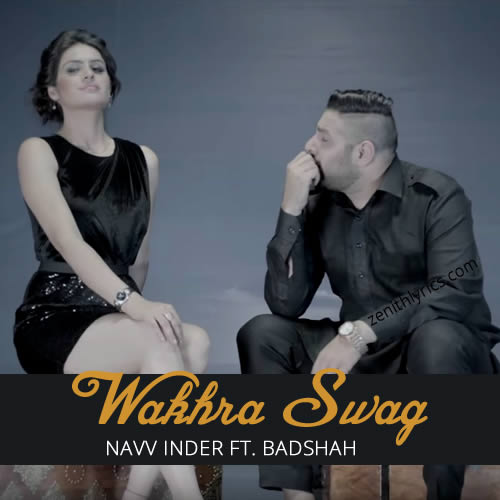 Wakhra Swag Lyrics - Navv Inder