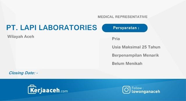 Lowongan Kerja Aceh Terbaru 2019 D3 Semua Jurusan di PT. LAPI LABORATORIES Kota Banda Aceh