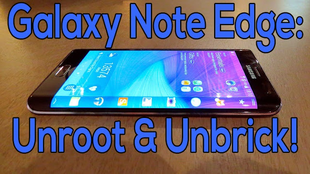 How to Unroot/Unbrick Galaxy Note 4! ~ AndroidRootz com