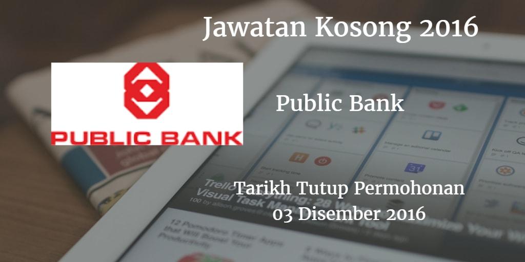 Jawatan Kosong Public Bank 03 Disember 2016